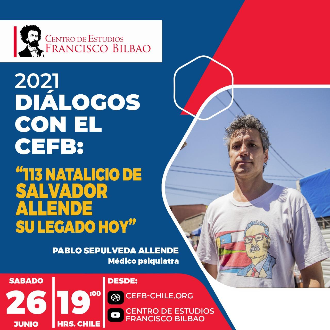 Diálogo con el CEFB: 113 natalicio de Salvador Allende, su legado hoy con Pablo Sepúlveda Allende.