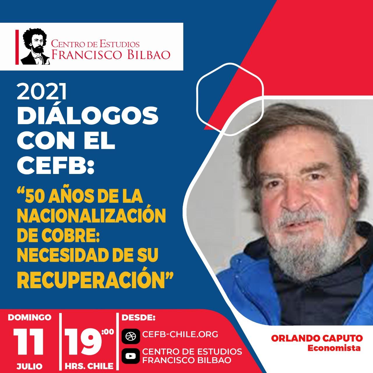 Diálogos con el CEFB: 50 años de la nacionalización del cobre, necesidad de su recuperación con Orlando Caputo